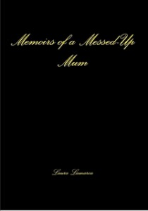 Cover of Memoirs of a Messed-up Mum by Laura Lamarca