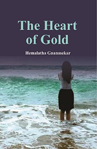 The Heart of Gold by Hemalatha Gnanasekar