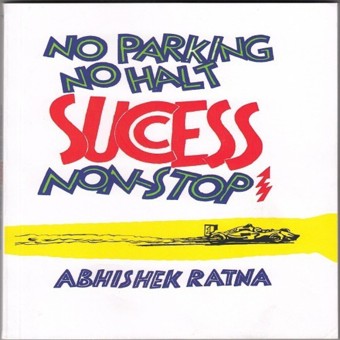 no-parking-no-halt-success-non-stop by Abhishek Ratna