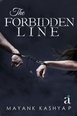 The Forbidden Line by Mayank Kashyap