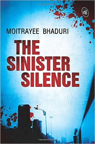 The Sinister Silence by Moitrayee Bhaduri
