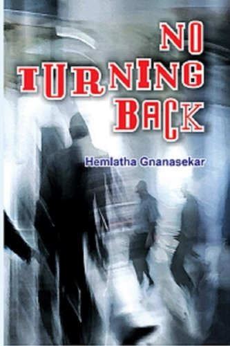 No Turning Back by Authoress : Hemlatha Gnanasekar