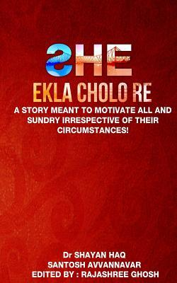 Book Cover of She Ekla Chalo Re by Author : Dr Shayan Haq ,Santosh Avvannavar